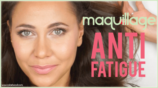 tuto maquillage anti fatigue