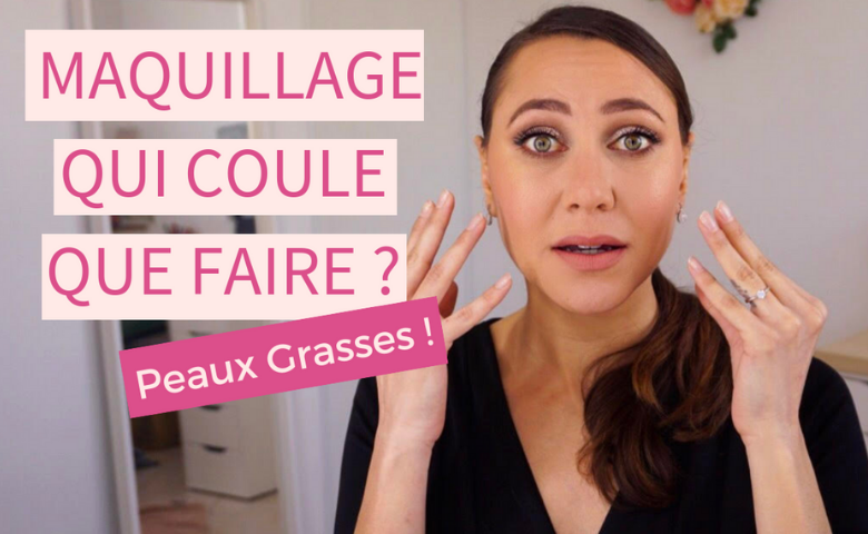 maquillage qui coule que faire ?
