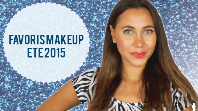 maquillage favori été 2015