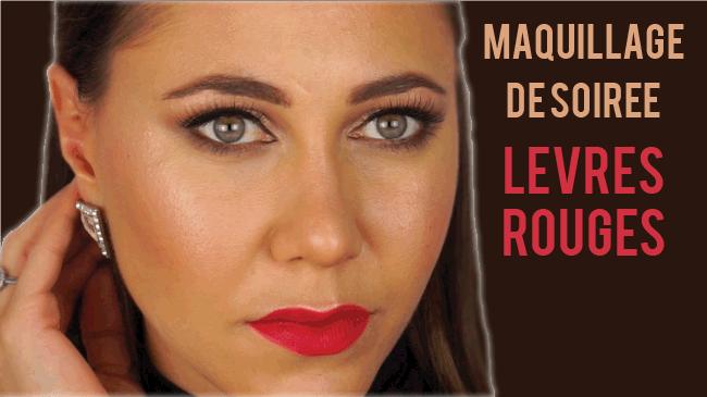maquillage de soirée lèvres rouges